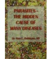 Parasites - The hidden cause of many diseases