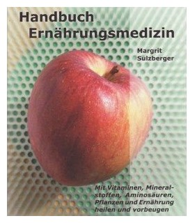 Handbuch Ernährungsmedizin - Margrit Sulzberger