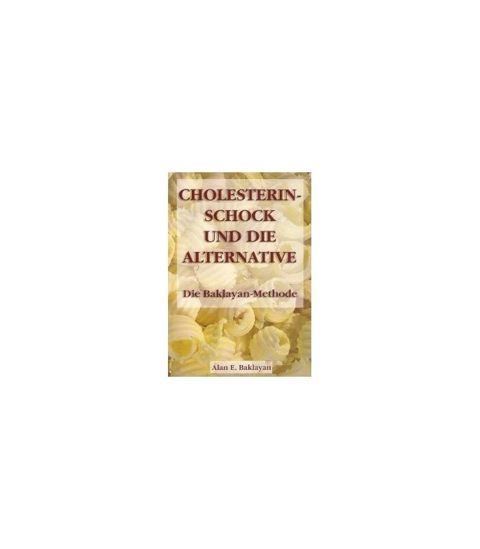 Cholesterinschock und die Alternative -  A. E. Baklayan