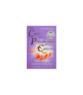 The Cure and Prevention of all Cancers - Dr Clark